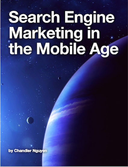 Search engine marketing in the mobile age by Chandler Nguyen